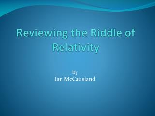 Reviewing the Riddle of Relativity