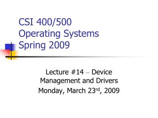 CSI 400/500  Operating Systems Spring 2009