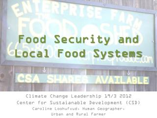 Food Security and  Local  Food  Systems