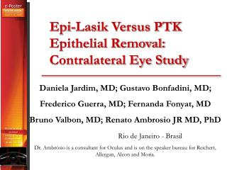 Epi-Lasik Versus PTK Epithelial Removal: Contralateral Eye Study
