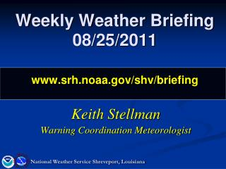 Weekly Weather Briefing 08/25/2011 srh.noaa/shv/briefing