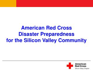 American Red Cross Disaster Preparedness  for the Silicon Valley Community