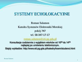Roman Salamon Katedra Systemów Elektroniki Morskiej pokój  747 tel.  58-347-17-17