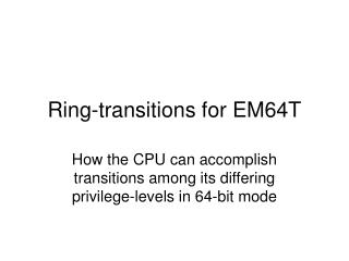 Ring-transitions for EM64T