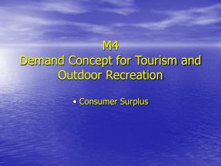 M4 Demand Concept for Tourism and Outdoor Recreation