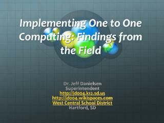 Implementing One to One Computing: Findings from the Field