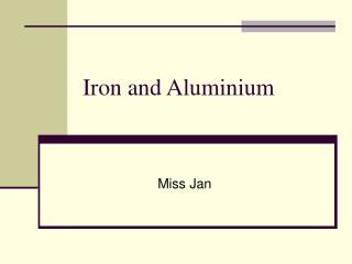 Iron and Aluminium