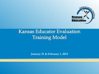 Kansas Educator Evaluation  Training Model