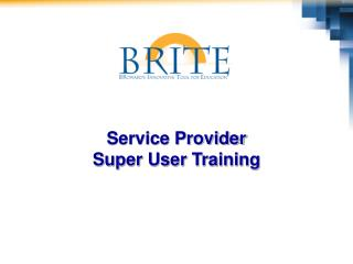 Service Provider Super User Training