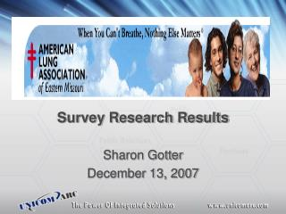 Survey Research Results Sharon Gotter December 13, 2007