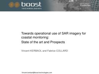 Towards operational use of SAR imagery for coastal monitoring:  State of the art and Prospects