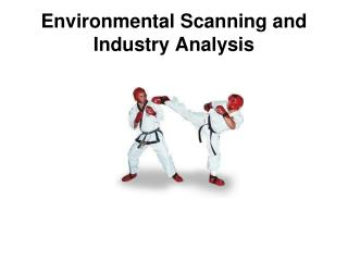 Environmental Scanning and Industry Analysis