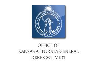 OFFICE OF  KANSAS ATTORNEY GENERAL  DEREK SCHMIDT