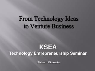 From Technology Ideas  to Venture Business