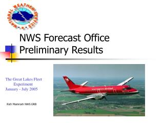 NWS Forecast Office Preliminary Results