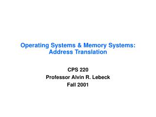 Operating Systems & Memory Systems: Address Translation