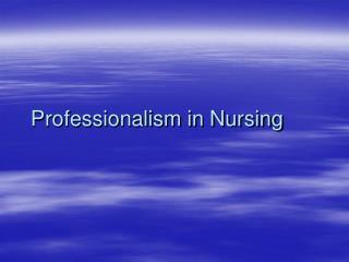 Professionalism in Nursing