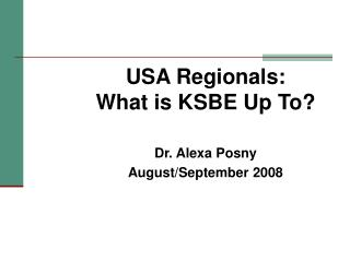 USA Regionals:   What is KSBE Up To?