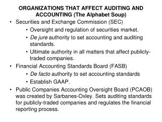 ORGANIZATIONS THAT AFFECT AUDITING AND ACCOUNTING (The Alphabet Soup)