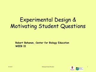 Experimental Design & Motivating Student Questions