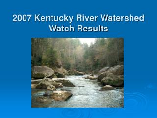 2007 Kentucky River Watershed Watch Results
