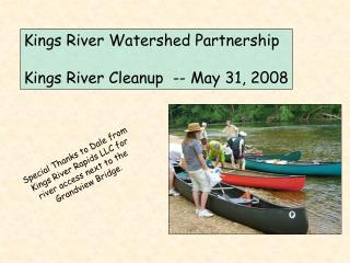 Kings River Watershed Partnership Kings River Cleanup  -- May 31, 2008