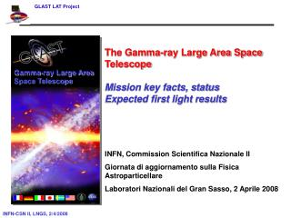 The Gamma-ray Large Area Space Telescope Mission key facts, status Expected first light results