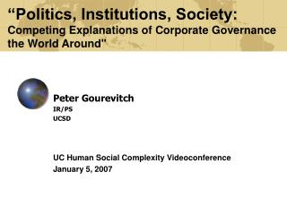 Politics, Institutions, Society:  Competing Explanations of Corporate Governance the World Around