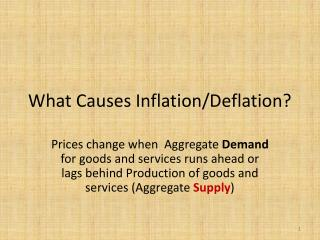 What Causes Inflation/Deflation?