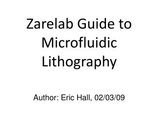 Zarelab Guide to Microfluidic Lithography