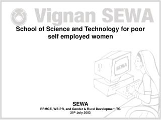 School of Science and Technology for poor self employed women