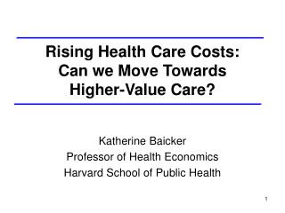 Rising Health Care Costs: Can we Move Towards  Higher-Value Care?