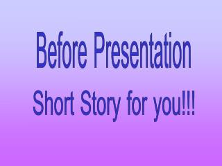 Short Story for you!!!