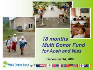 18 months Multi Donor Fund for Aceh and Nias