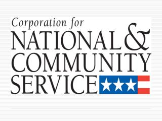 About the Corporation for National      and Community Service CNCS