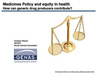 Medicines Policy and equity in health How can generic drug producers contribute?