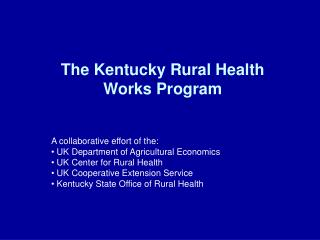 The Kentucky Rural Health  Works Program