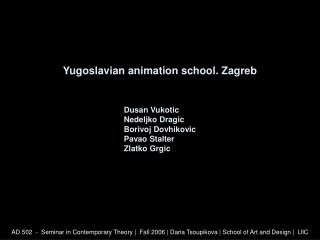 Yugoslavian animation school. Zagreb