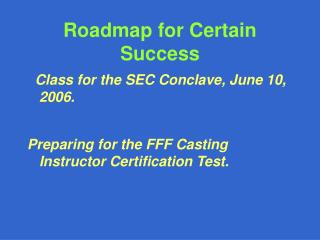 Roadmap for Certain Success