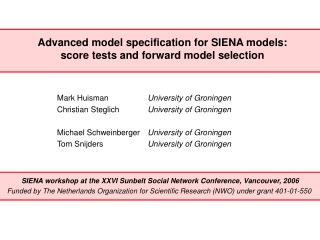 Advanced model specification for SIENA models: score tests and forward model selection    Mark Huisman  University of Gr