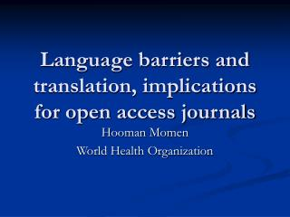 Language barriers and translation, implications for open access journals
