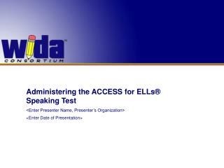 Administering the ACCESS for ELLs® Speaking Test