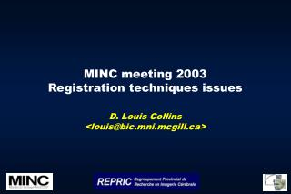 MINC meeting 2003 Registration techniques issues