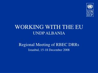 WORKING WITH THE EU UNDP ALBANIA