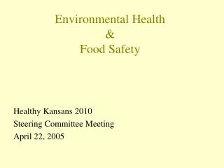 Environmental Health &  Food Safety