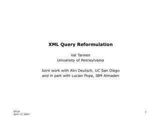 XML Query Reformulation Val Tannen University of Pennsylvania