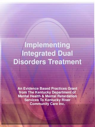 Implementing Integrated Dual Disorders Treatment
