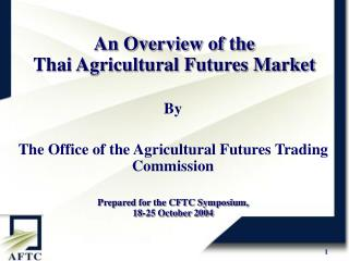 An Overview of the  Thai Agricultural Futures Market