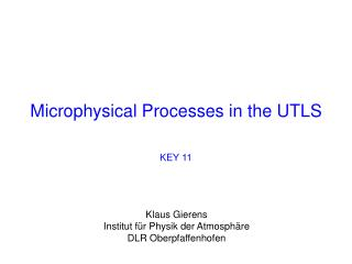 Microphysical Processes in the UTLS