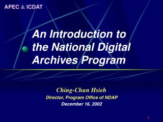 An Introduction to  the National Digital Archives Program